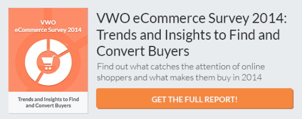 VWO eCommerce Survey Report 2014 CTA