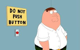 Family Guy ; Do Not Press The Button